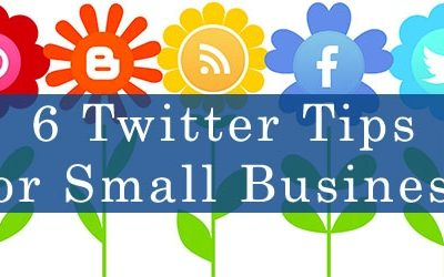 6 Twitter Tips for Small Business