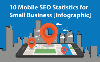10 Mobile SEO Statistics for Small Business [Infographic]