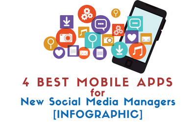 4 Must-Have Mobile Apps for New Social Media Managers