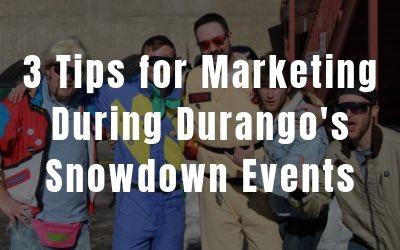 Strategic Marketing during Durango's Snowdown Events