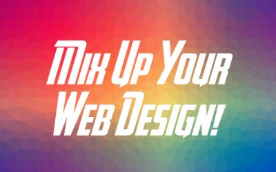 6 Ways To Mix Up Your Website Design In A Week